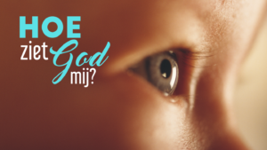 Hoe Ziet God Mij?